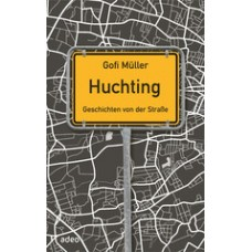 Gofi Müller: Huchting - Geschichten von der Straße