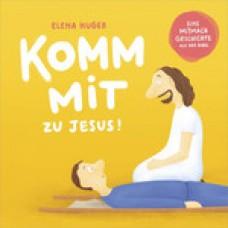 Elena Huger: Komm mit zu Jesus