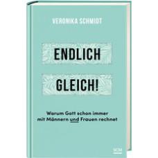 Veronika Schmidt: Endlich gleich!
