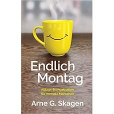 Arne G. Skagen: Endlich Montag