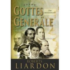 Liardon, Gottes Generäle 5: Die Missionare