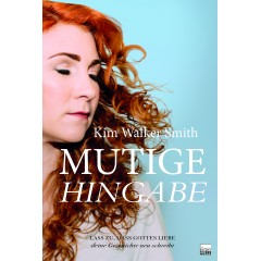 Kim Walker Smith: Mutige Hingabe