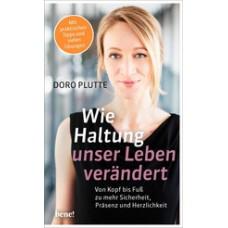 Doro Plutte: Wie Haltung unser Leben verändert