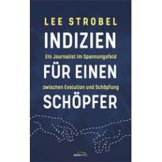 Lee Strobel: Indizien für einen Schöpfer