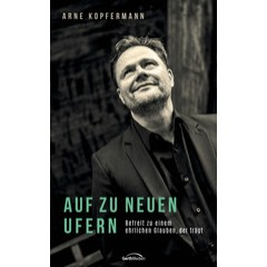 Arne Kopfermann: Auf zu neuen Ufern