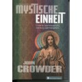 Crowder, Mystische Einheit