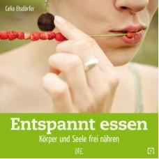 Celia Elsdörfer: Entspannt essen