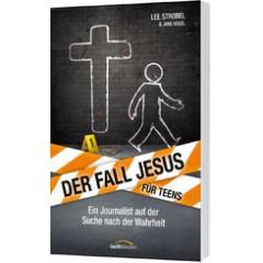 Lee Strobel: Der Fall Jesus. Für Teens
