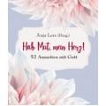 Anja Lerz (Hrsg.): Hab Mut, mein Herz!