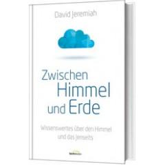 David Jeremiah: Zwischen Himmel und Erde