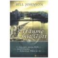 Bill Johnson: Träume mit Gott