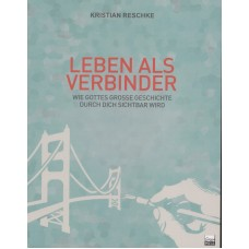 Kristian Reschke: Leben als Verbinder