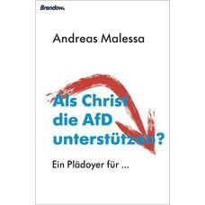Andreas Malessa: Als Christ die AfD unterstützen?