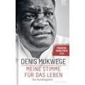 Denis Mukwege: Meine Stimme für das Leben