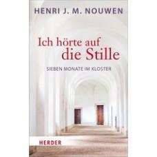 Henri J. M. Nouwen: Ich hörte auf die Stille