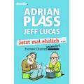Adrian Plass und Jeff Lucas: Jetzt mal ehrlich