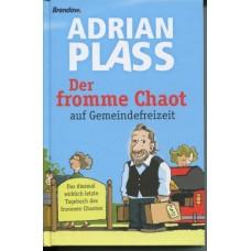 Adrian Plass: Der Fromme Chaot auf Gemeindefrezeit