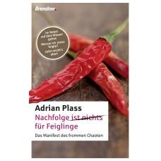 Adrian Plass: Nachfolge (ist nichts) für Feiglinge