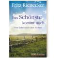 Fritz Rienecker: Das Schönste kommt noch