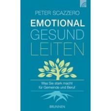 Peter Scazzero: Emotional gesund leiten
