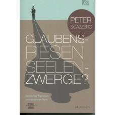 Peter Scazzero, Glaubensriesen - Seelenzwerge?