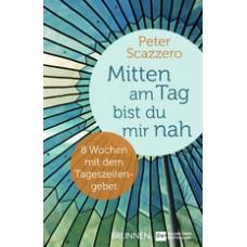 Peter Scazzero: Mitten am Tag bist Du mir nah