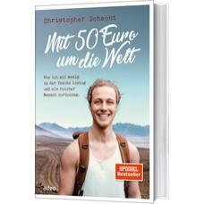 Christopher Schacht: Mit 50 Euro um die Welt