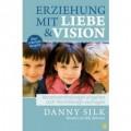 Danny Silk, Erziehung mit Liebe und Vision