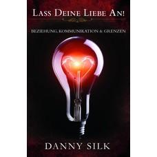 Danny Silk: Lass Deine Liebe an!