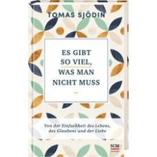 Tomas Sjödin: Es gibt so viel, was man nicht muss
