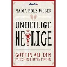 Nadia Bolz-Weber: Unheilige Heilige