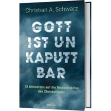 Christian A. Schwarz: Gott ist unkaputtbar