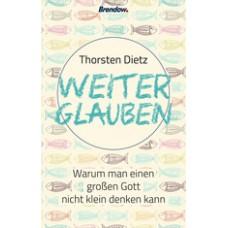 Thorsten Dietz: Weiterglauben