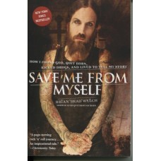 """Brian """"Head"""" Welch, Save me from myself (english / englisch)"""