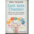 Yaconelli, Gott liebt Chaoten