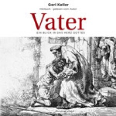 Geri Keller: Vater (MP3-CD)
