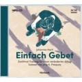 Johannes Hartl: Einfach Gebet (MP3-CD)
