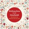 Weihnachten ist ein Geschenk (CD)