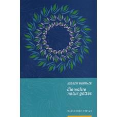 Wommack, Die wahre Natur Gottes (Erstausgabe)