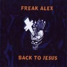 Freak Alex: Back to Jesus