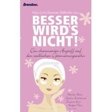 Anja Lerz (Hrsg.), Besser wird's nicht