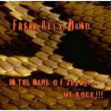 Freak Alex Band: In the Name of Jesus... we rock!