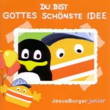 Jesus Burger Junior: Du bist Gottes schönste Idee