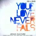 Jesus Culture, Your Love never fails