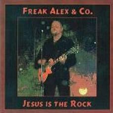 Freak Alex & Co.: Jesus is the Rock