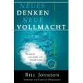 Bill Johnson: Neues Denken - neue Vollmacht