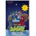 Harry Voß: Der Schlunz und das Rätsel im Weihnachtskeks
