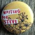 Button Waiting for Steve gelb