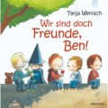 Wenisch, Wir sind doch Freunde, Ben!