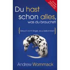 Andrew Wommack, Du hast schon alles was Du brauchst NEU